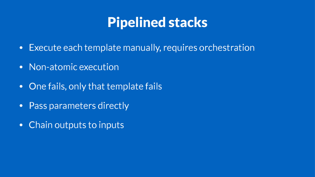 Pipelined stacks • Execute each template manual...