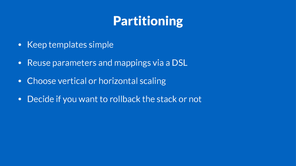 Partitioning • Keep templates simple • Reuse pa...