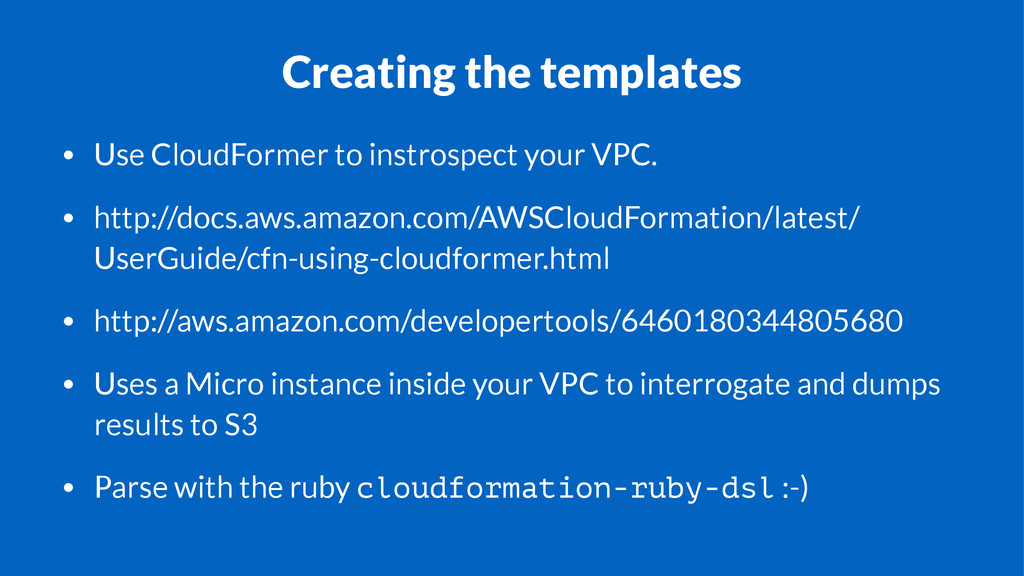 Creating the templates • Use CloudFormer to ins...