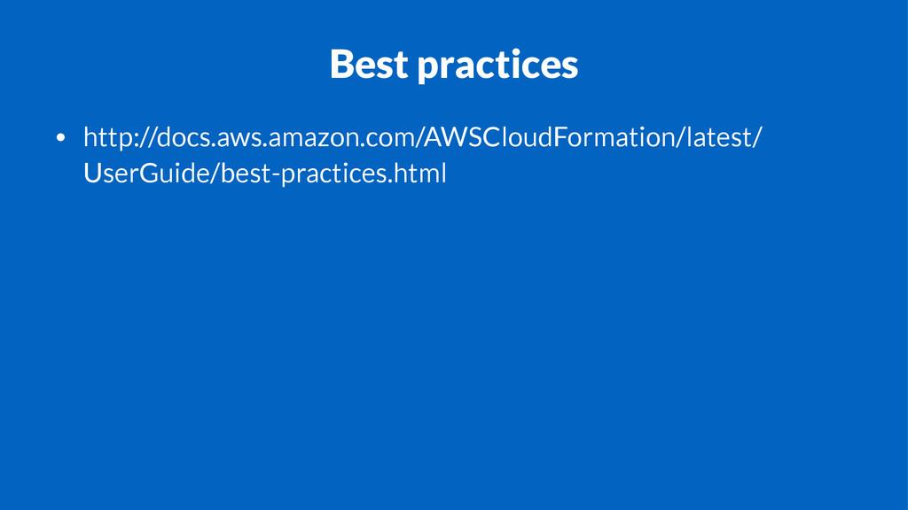 Best practices • http://docs.aws.amazon.com/AWS...
