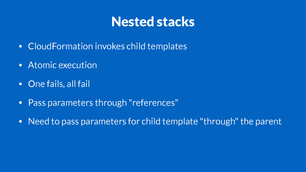Nested stacks • CloudFormation invokes child te...