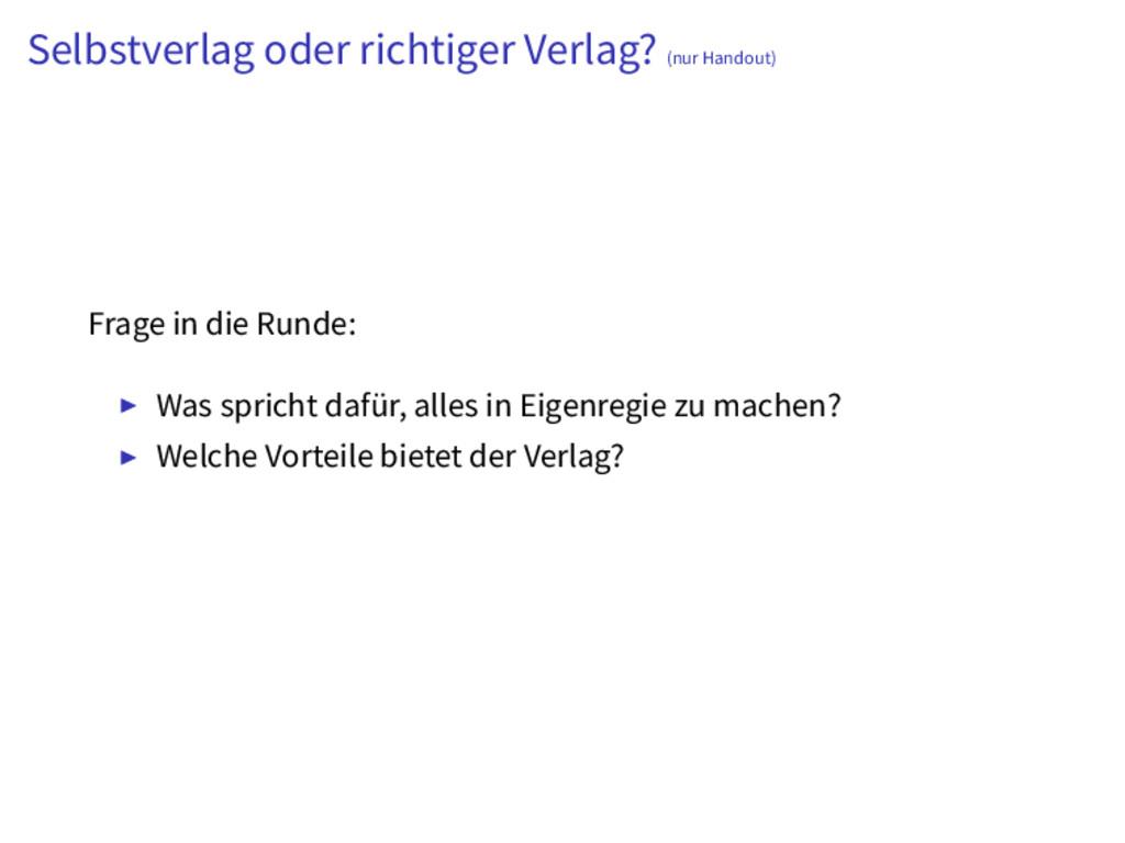 Selbstverlag oder richtiger Verlag? (nur Handou...
