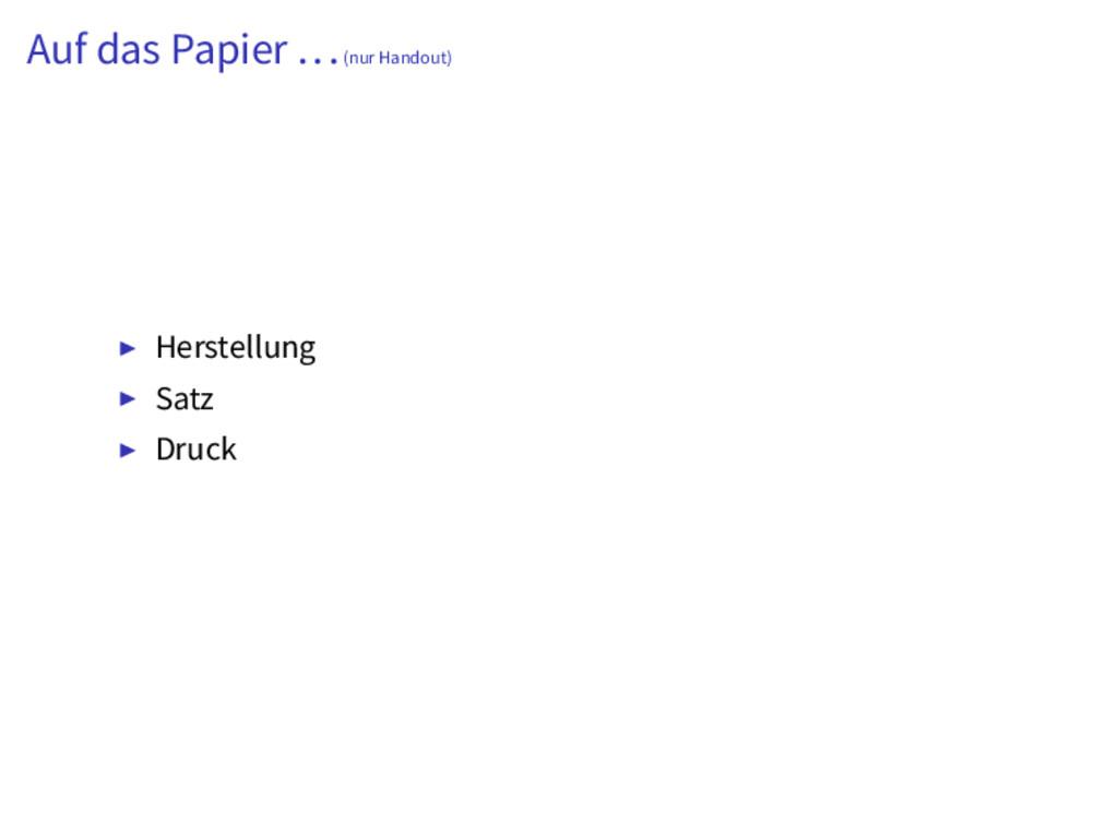Auf das Papier ...(nur Handout) Herstellung Sat...