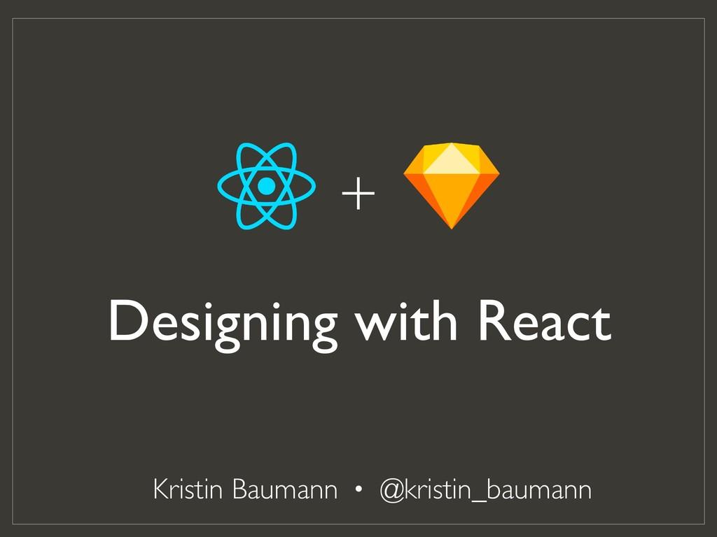 Kristin Baumann · @kristin_baumann Designing wi...