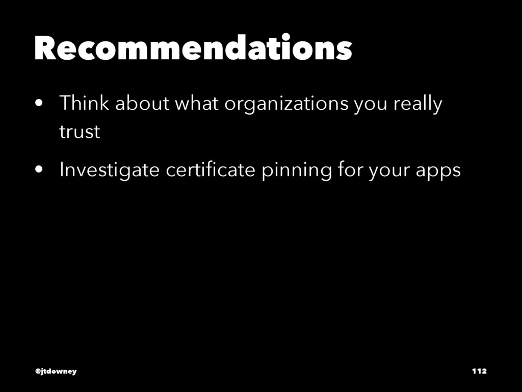 Recommendations • Think about what organization...