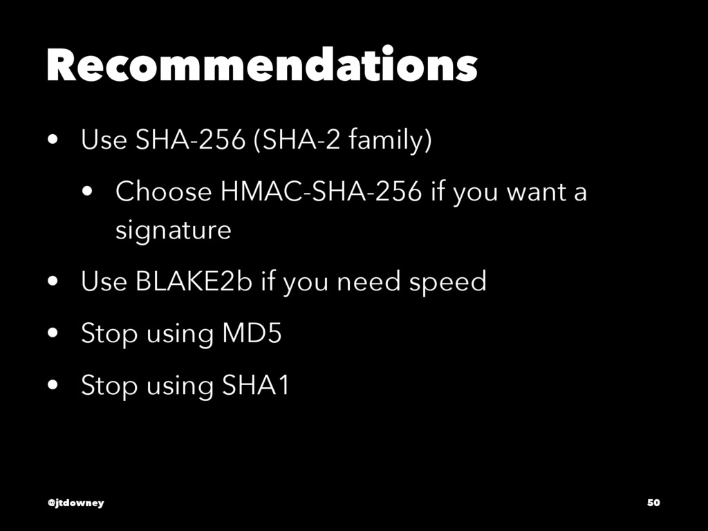 Recommendations • Use SHA-256 (SHA-2 family) • ...