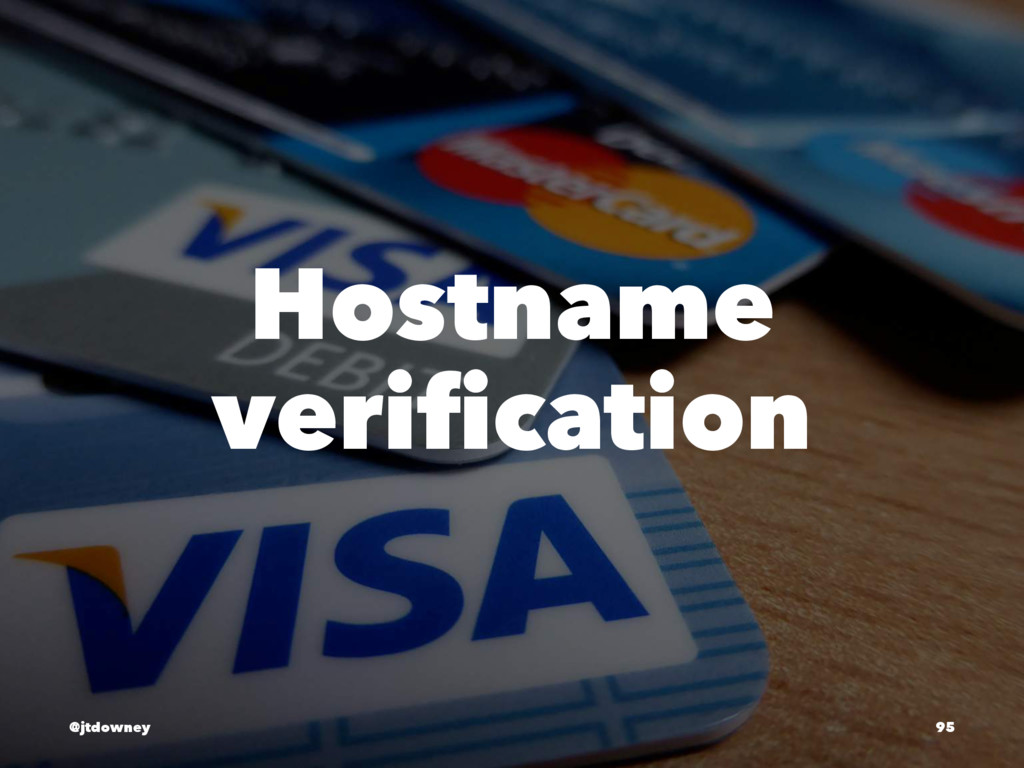 Hostname verification @jtdowney 95