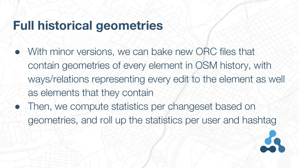 ● With minor versions, we can bake new ORC file...
