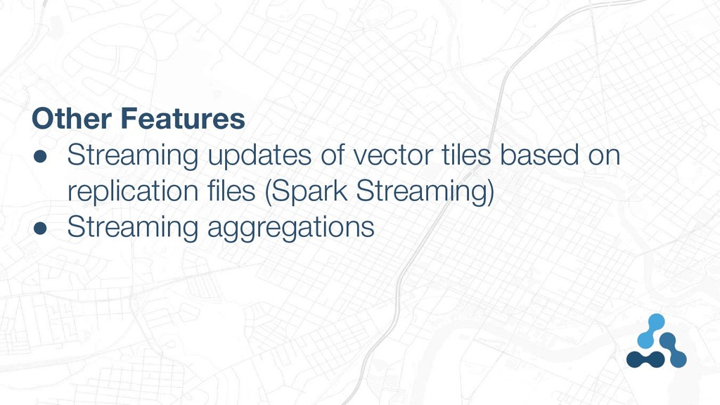 Other Features ● Streaming updates of vector ti...