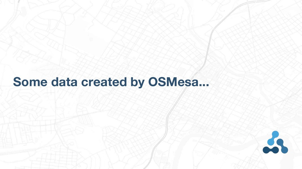 Some data created by OSMesa...