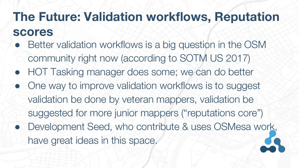 The Future: Validation workflows, Reputation sc...