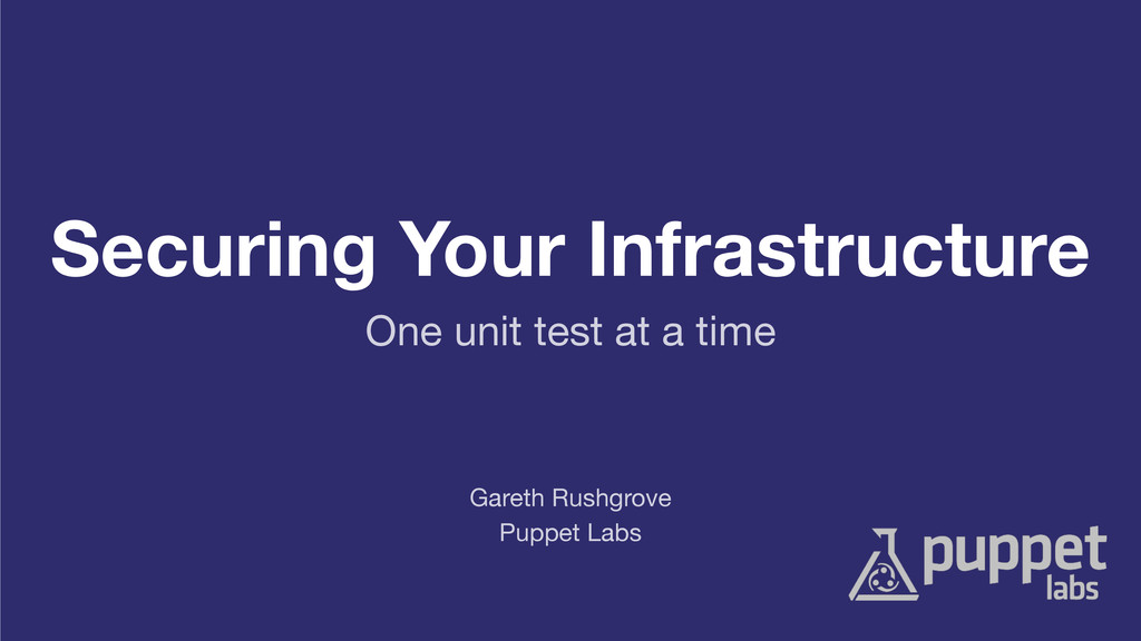 Securing Your Infrastructure Puppet Labs Gareth...