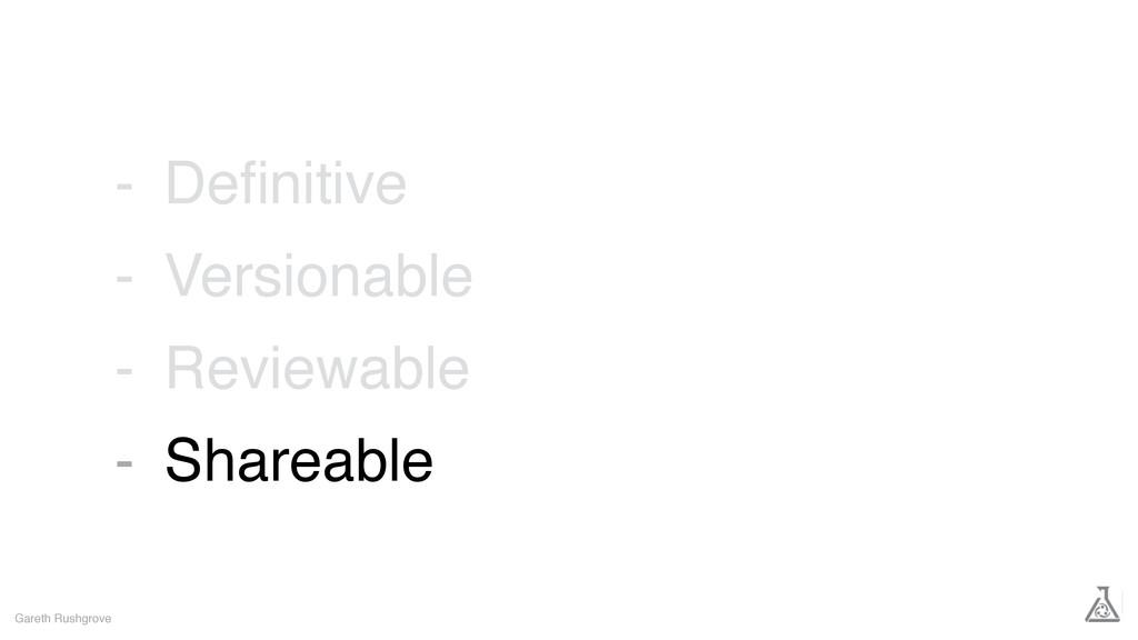 Definitive Versionable Reviewable Shareable Gare...