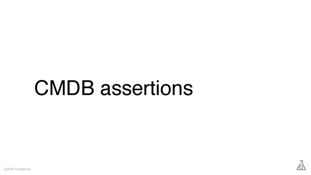 CMDB assertions Gareth Rushgrove