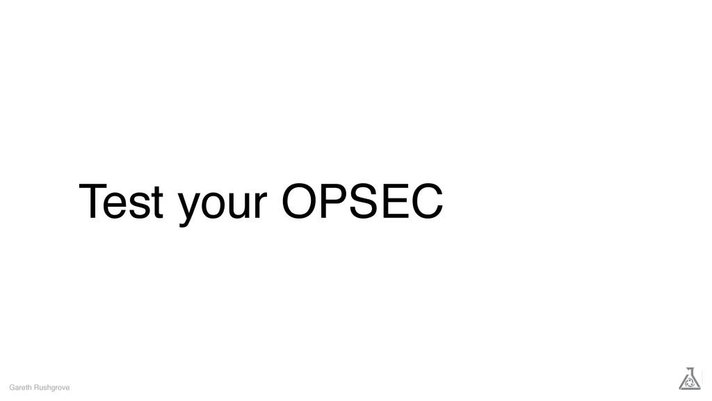 Test your OPSEC Gareth Rushgrove