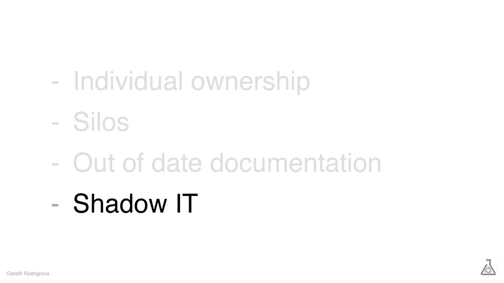 Individual ownership Silos Out of date document...