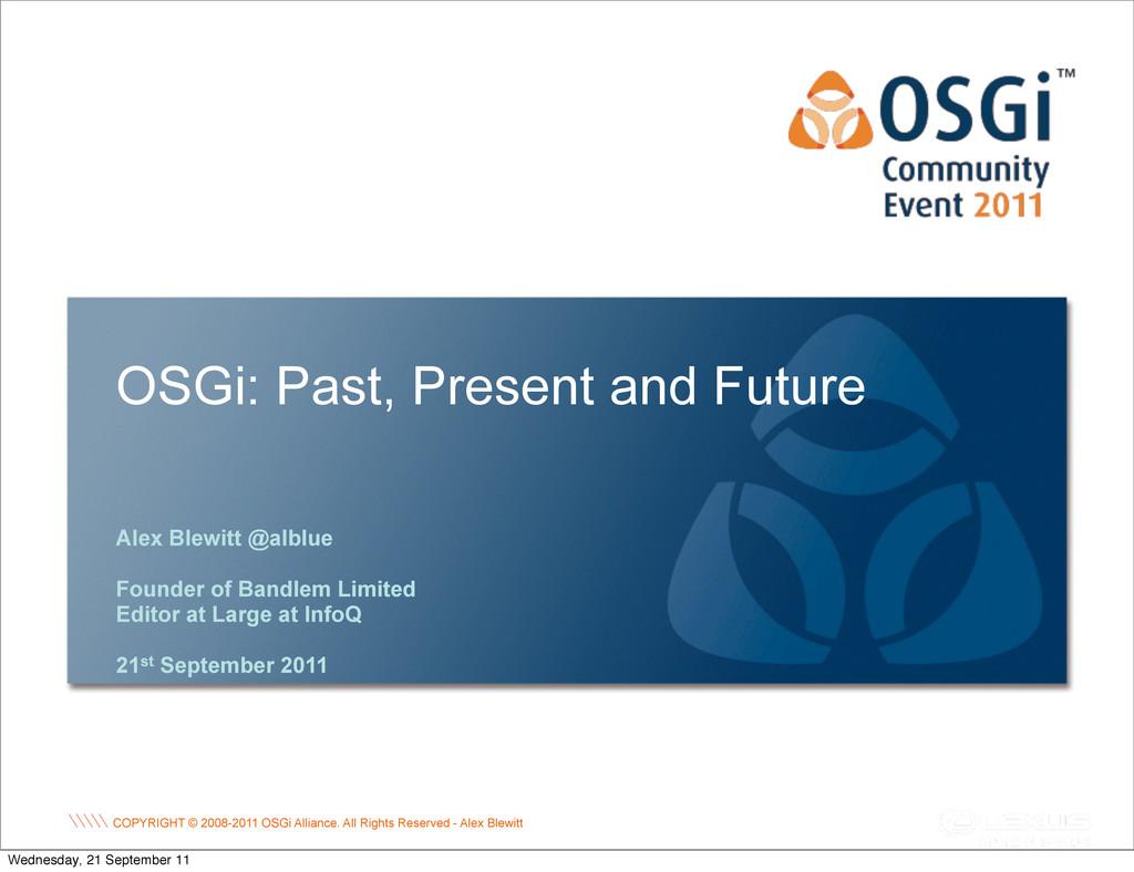 COPYRIGHT © 2008-2011 OSGi Alliance. All Rights...