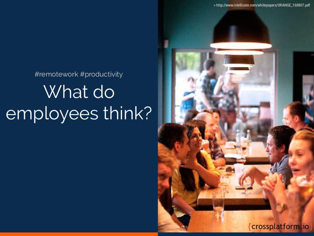 What do employees think? crossplatform.io #remo...