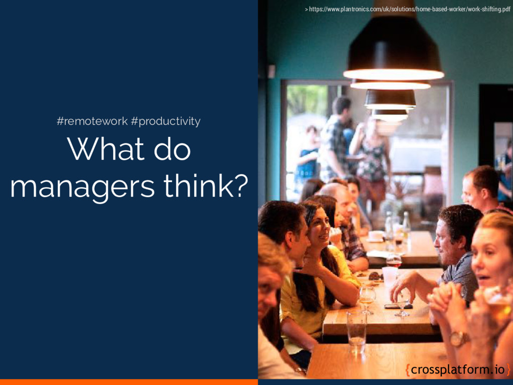 What do managers think? crossplatform.io #remot...
