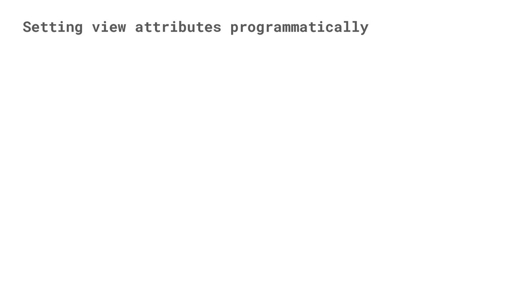 Setting view attributes programmatically