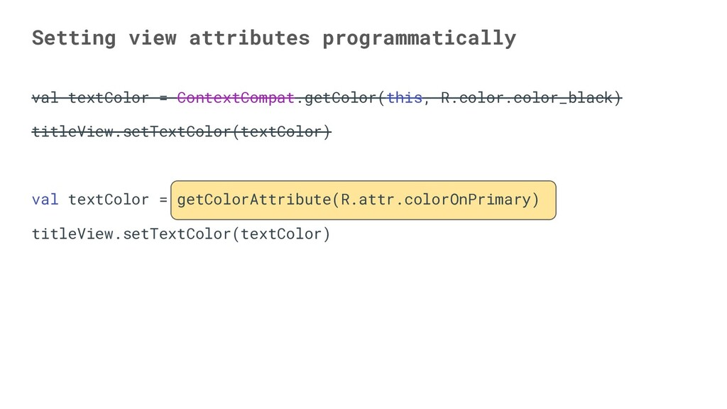 val textColor = ContextCompat.getColor(this, R....