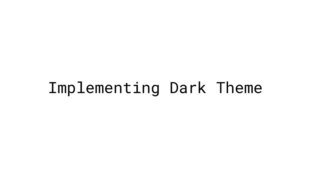 Implementing Dark Theme