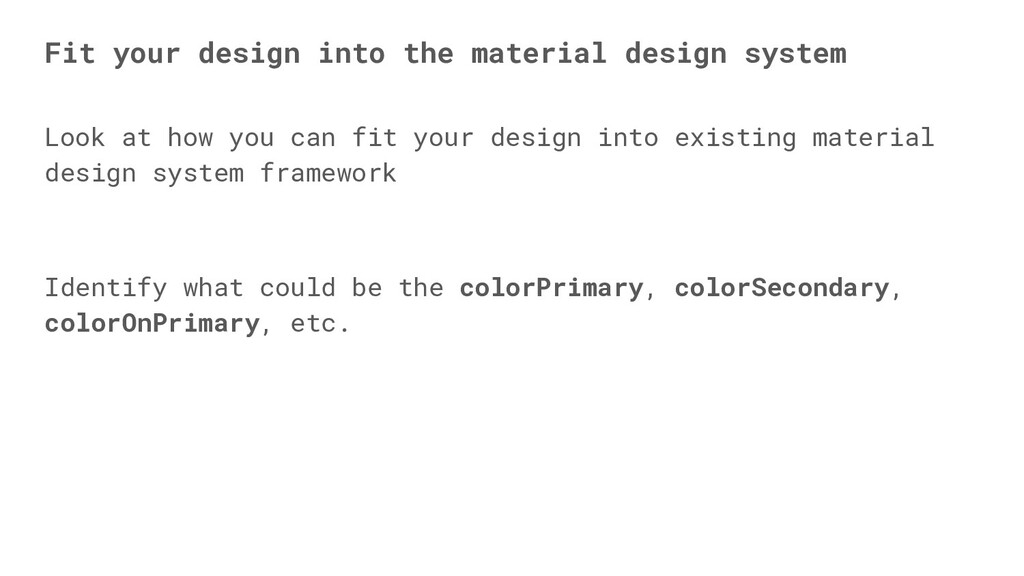 Look at how you can fit your design into existi...