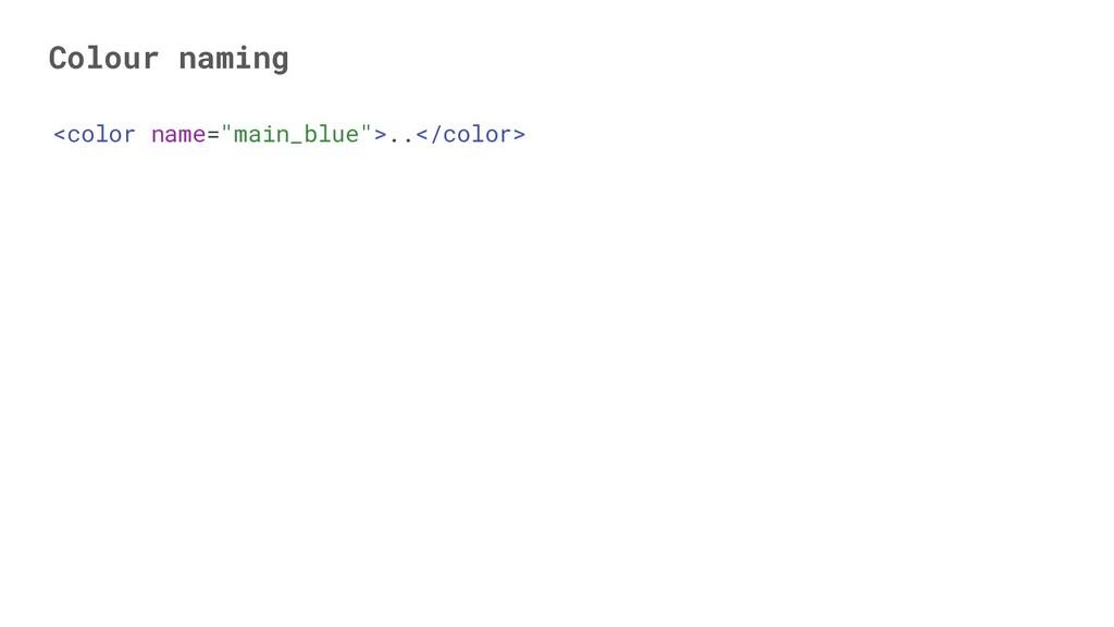 "<color name=""main_blue"">..</color> Colour naming"