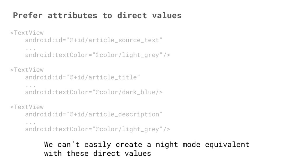 Prefer attributes to direct values <TextView an...