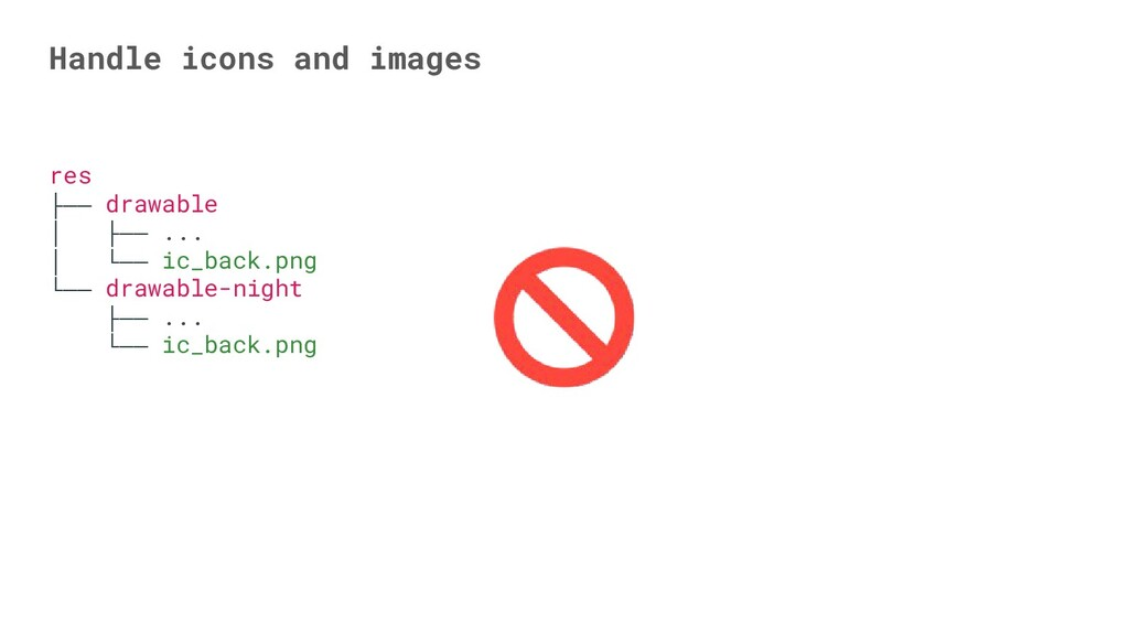 Handle icons and images res ├── drawable │ ├── ...