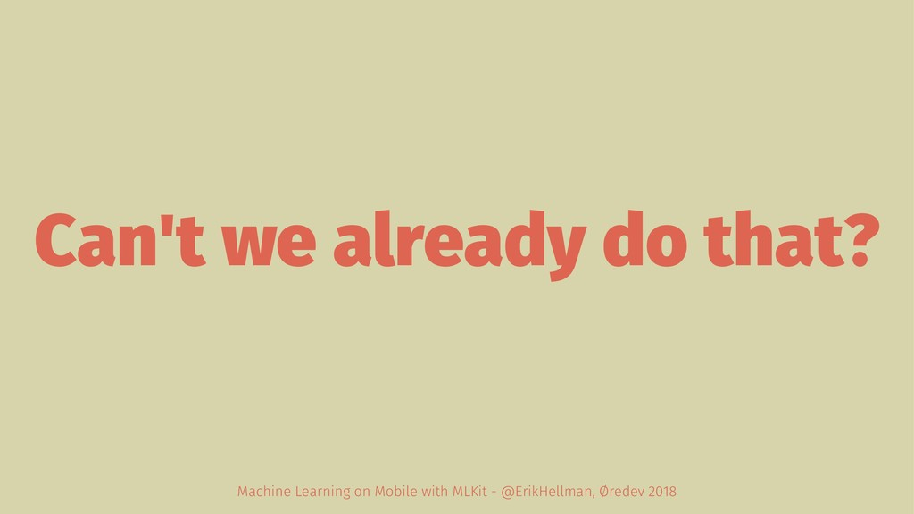 Can't we already do that? Machine Learning on M...