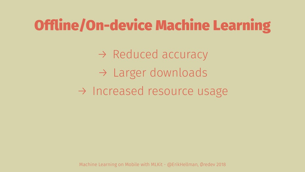 Offline/On-device Machine Learning → Reduced acc...