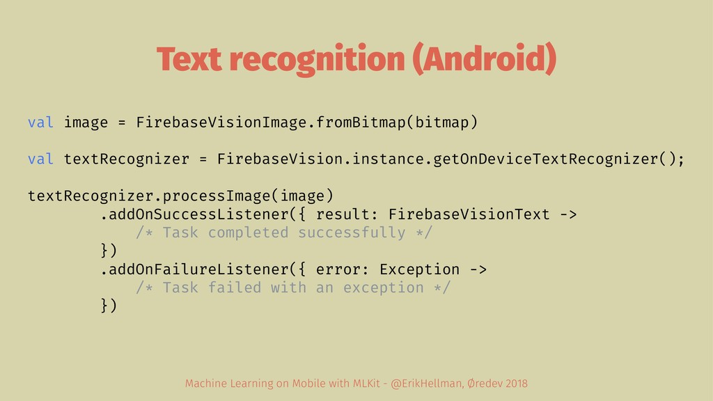 Text recognition (Android) val image = Firebase...