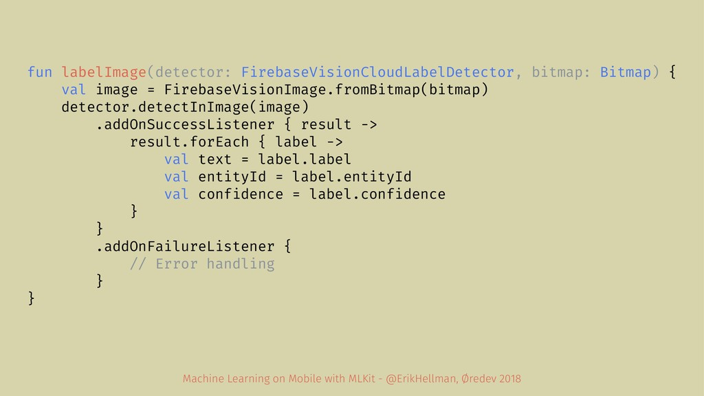 fun labelImage(detector: FirebaseVisionCloudLab...