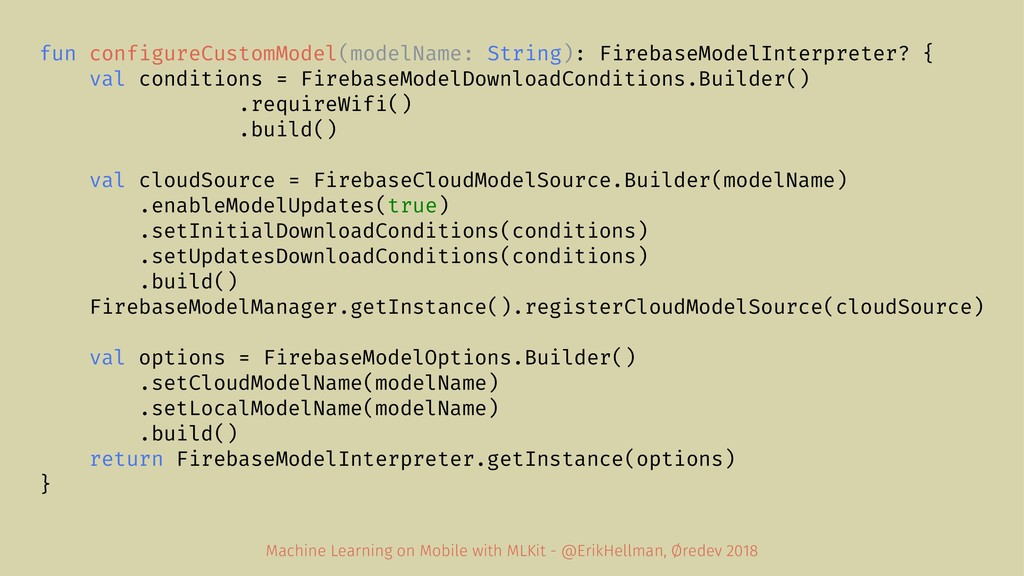 fun configureCustomModel(modelName: String): Fi...