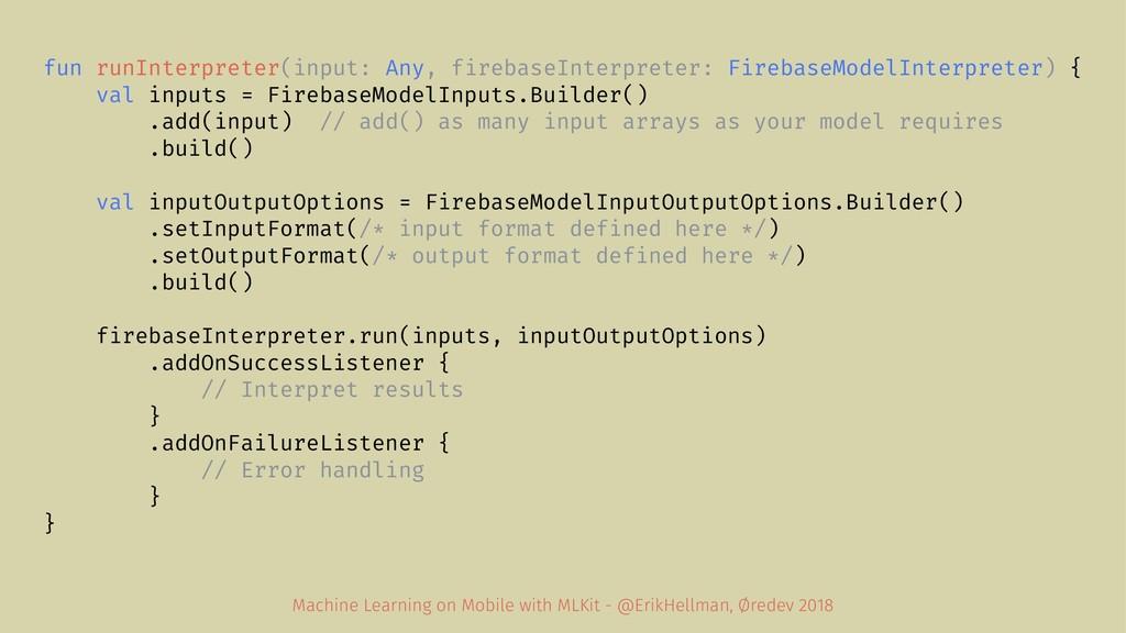 fun runInterpreter(input: Any, firebaseInterpre...