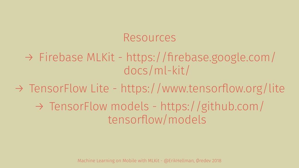 Resources → Firebase MLKit - https://firebase.go...