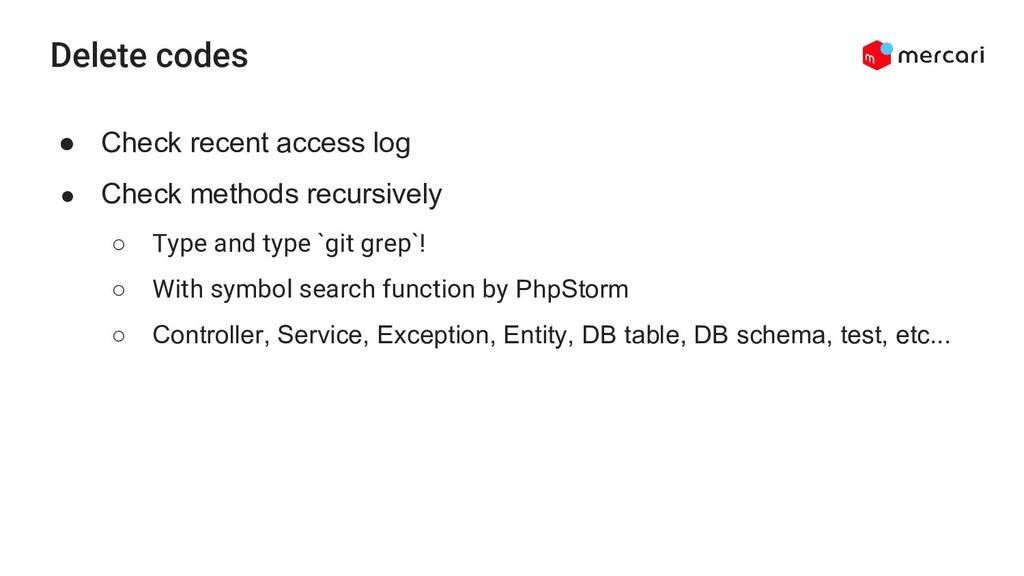 Delete codes ● Check recent access log ● Check ...