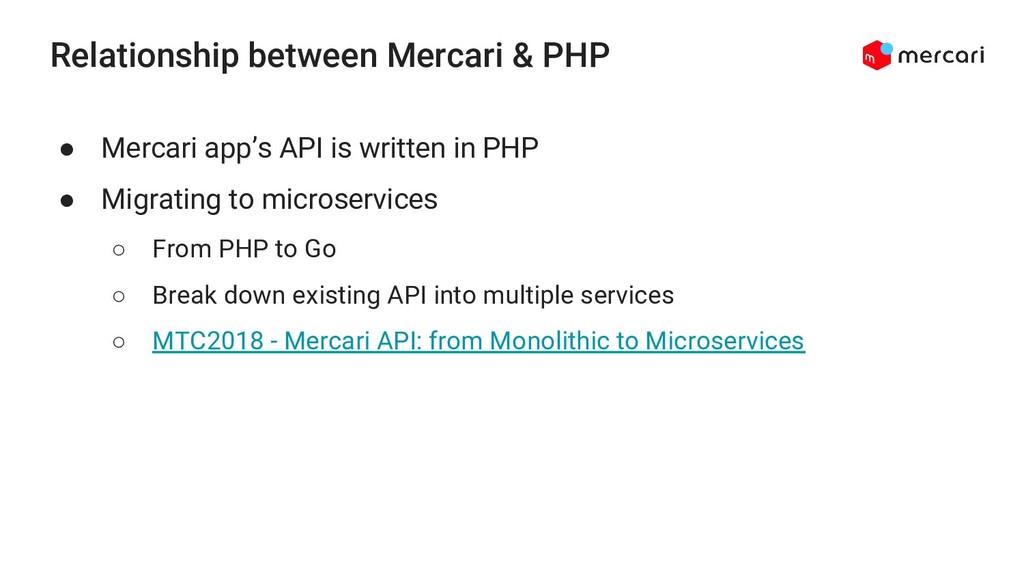 Relationship between Mercari & PHP ● Mercari ap...