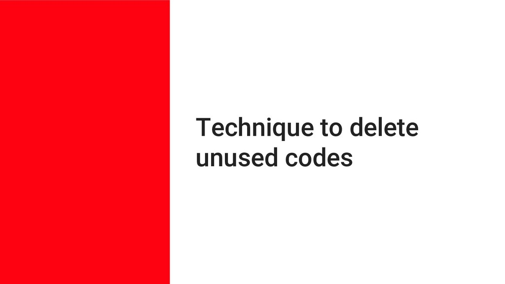 Technique to delete unused codes