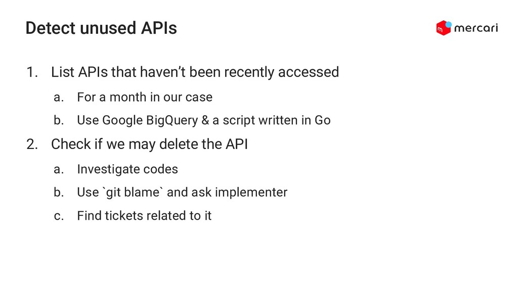 Detect unused APIs 1. List APIs that haven't be...