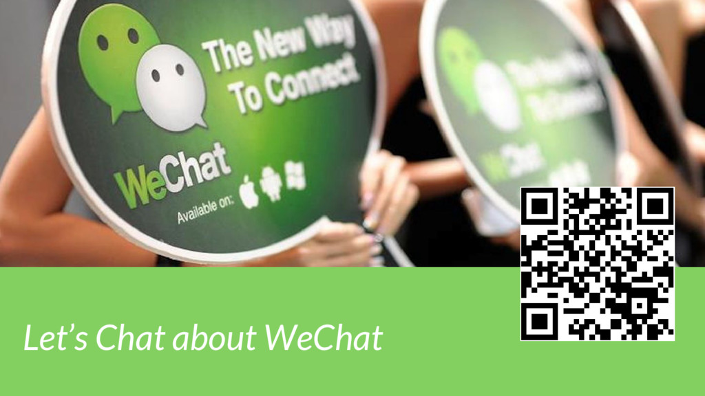 Let's Chat about WeChat