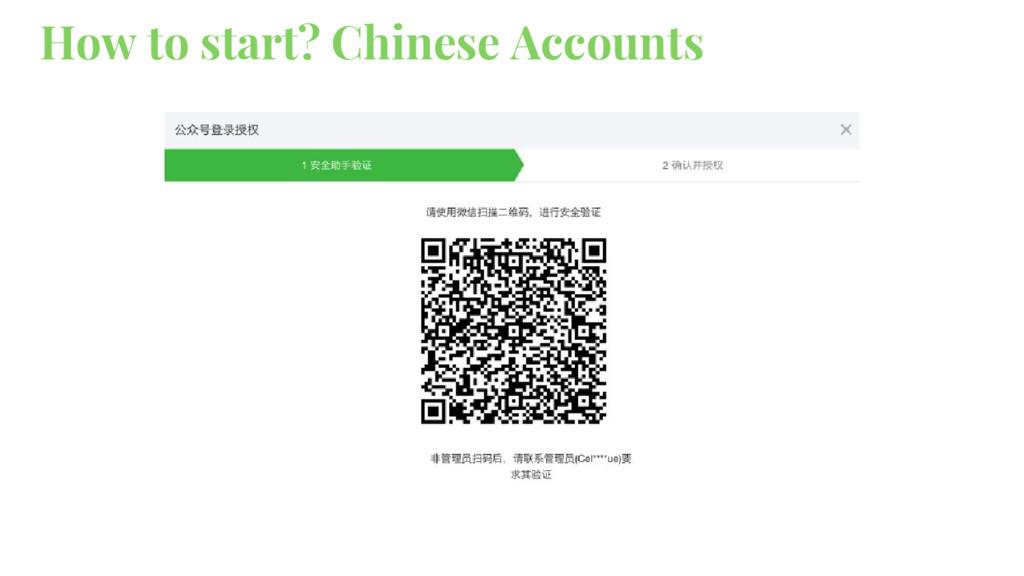 How to start? Chinese Accounts