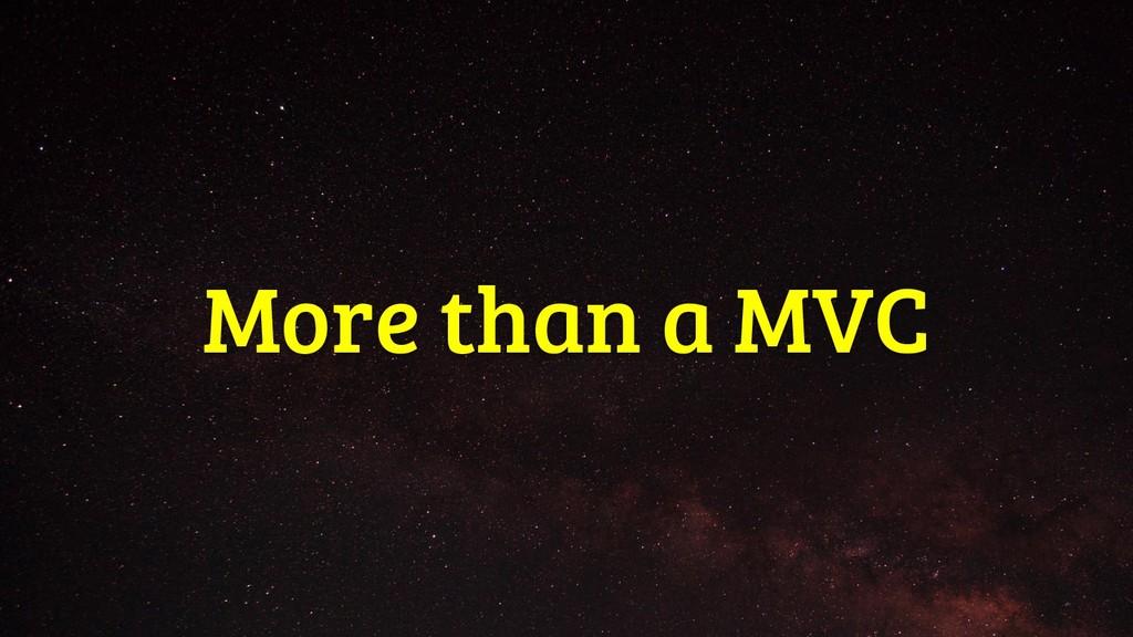 More than a MVC