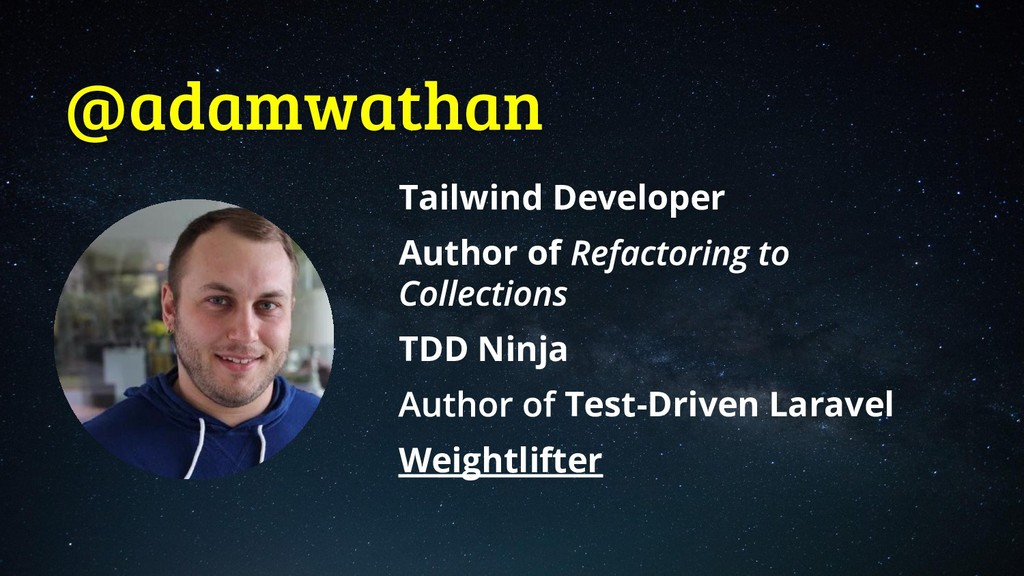 @adamwathan Tailwind Developer Author of TDD Ni...