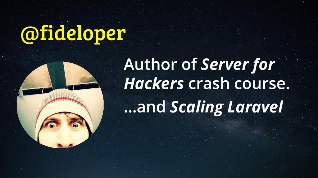 @fideloper Server for Hackers Scaling Laravel