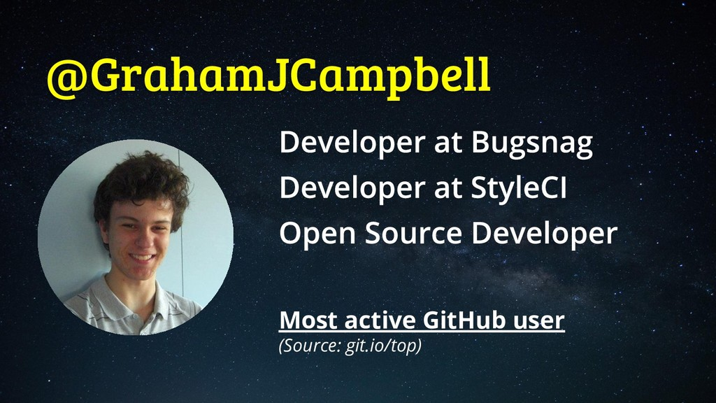 @GrahamJCampbell Most active GitHub user (Sourc...
