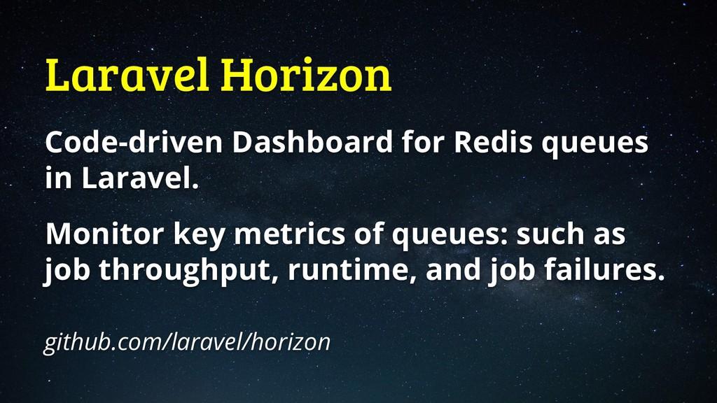 Laravel Horizon Code-driven Dashboard for Redis...