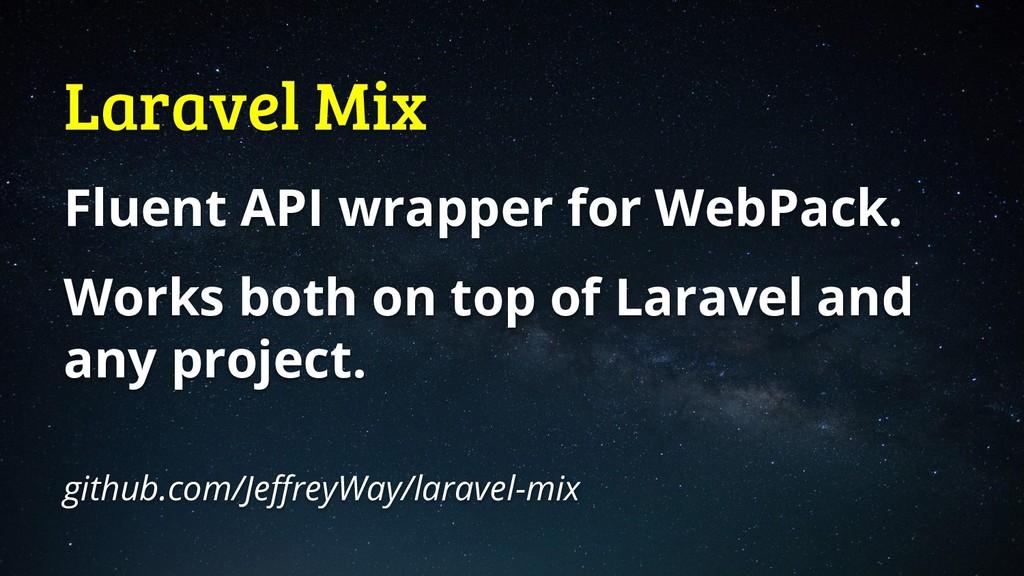 Laravel Mix Fluent API wrapper for WebPack. Wor...