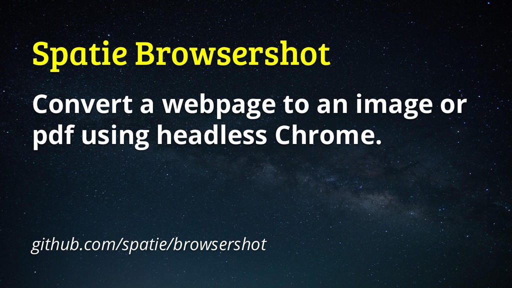 Spatie Browsershot Convert a webpage to an imag...